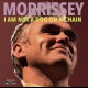 view Morrissey - I Am Not A Dog On A Chain CD