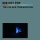view 808 DOT POP - The Colour Temperature CD