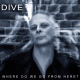view Dive - Where do we go from here? CD